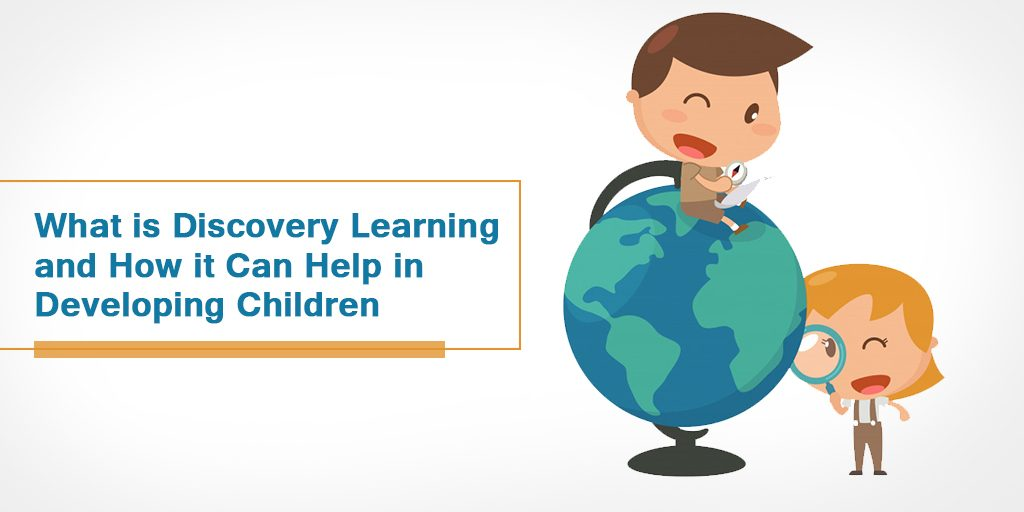 What is Discovery Learning and How It Can Help in Developing Children?
