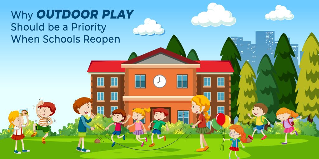 Why Outdoor Play Should be a Priority When Schools Reopen