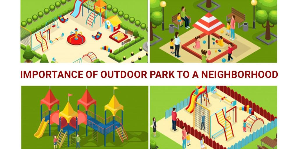 The Importance of an Outdoor Park to a Neighborhood