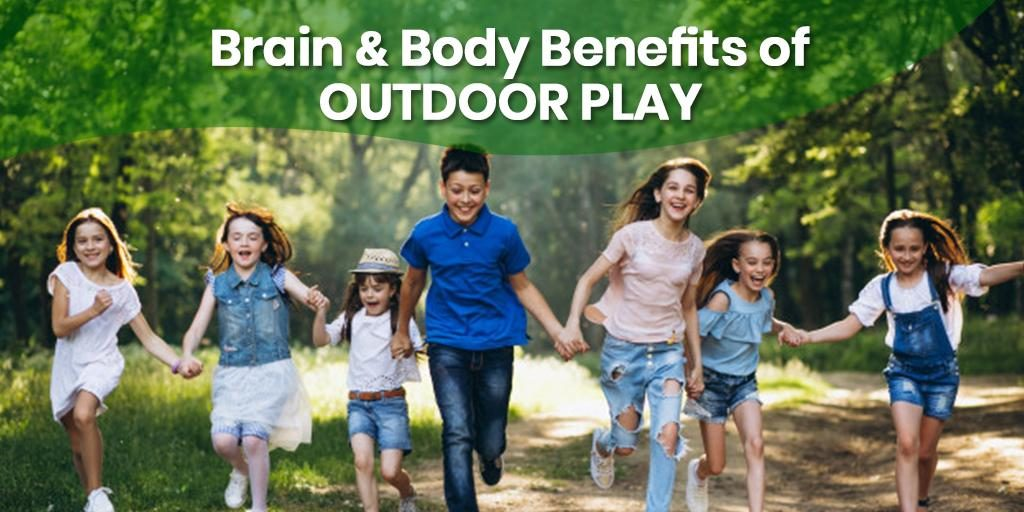 What Are the Brain & Body Benefits of Outdoor Play?