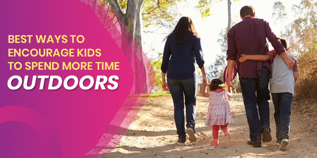 5 Ways to Encourage Kids in Spending More Time Outdoors