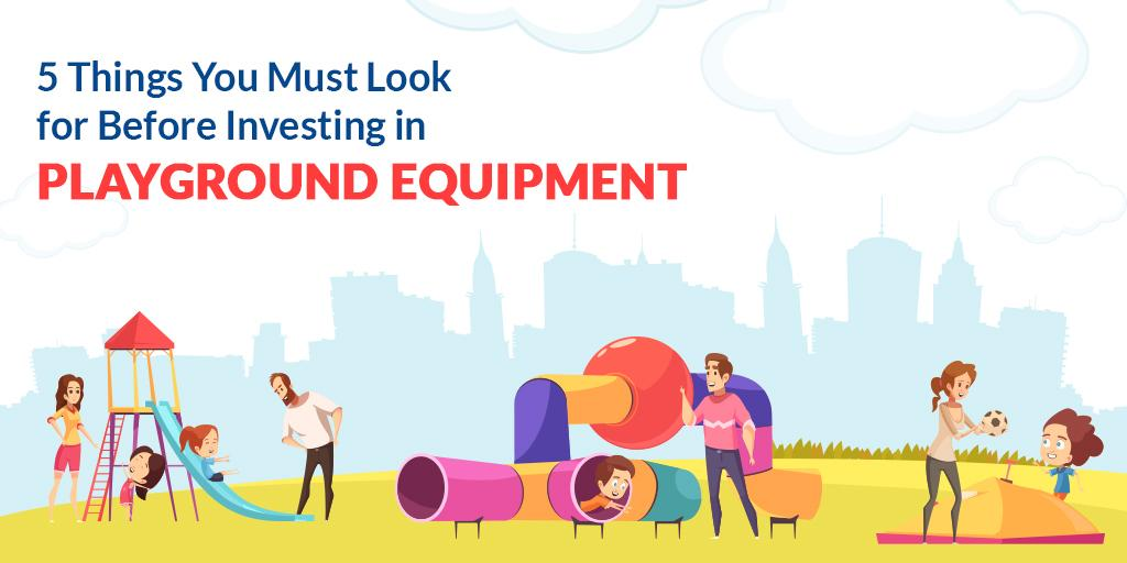 5 Things You Must Look for Before Investing in Playground Equipment