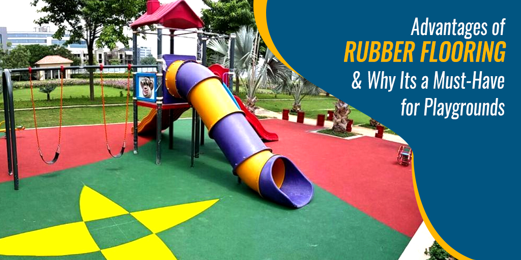 Advantages of Rubber Flooring & Why Its a Must-Have for Playgrounds