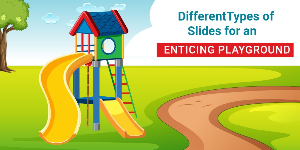 7 Different Types of Slides for an Enticing Playground