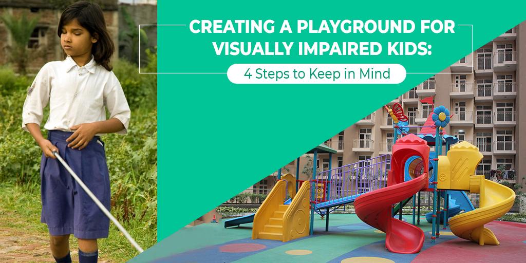 Creating a Playground for Visually Impaired Kids: 4 Steps to Keep in Mind