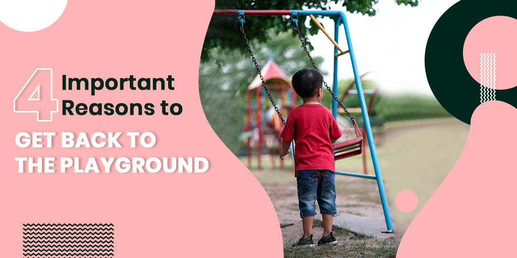 4 Important Reasons to Get Back to the Playground